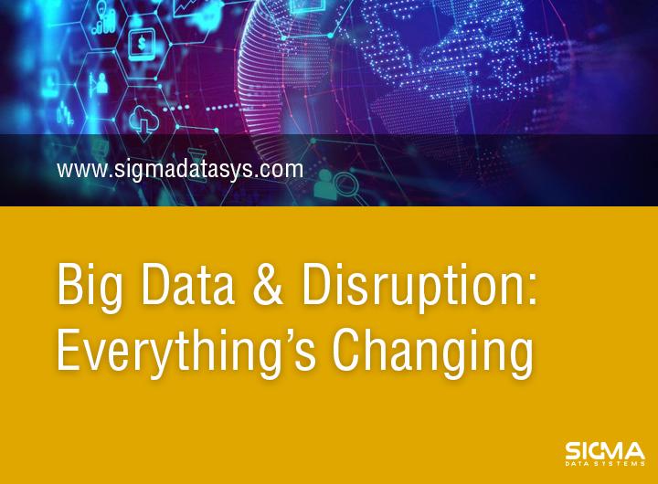 Post Image of Big Data & Disruption: Everything's Changing